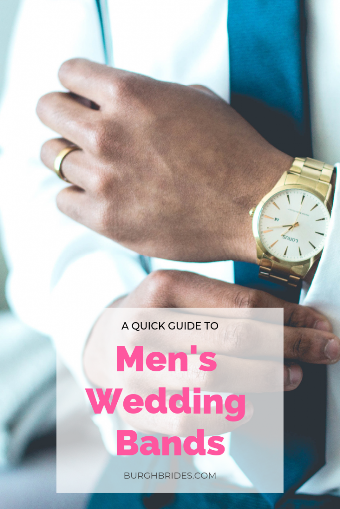 A Guide to Men's Wedding Bands from Burgh Brides. For more wedding planning tips, visit burghbrides.com!