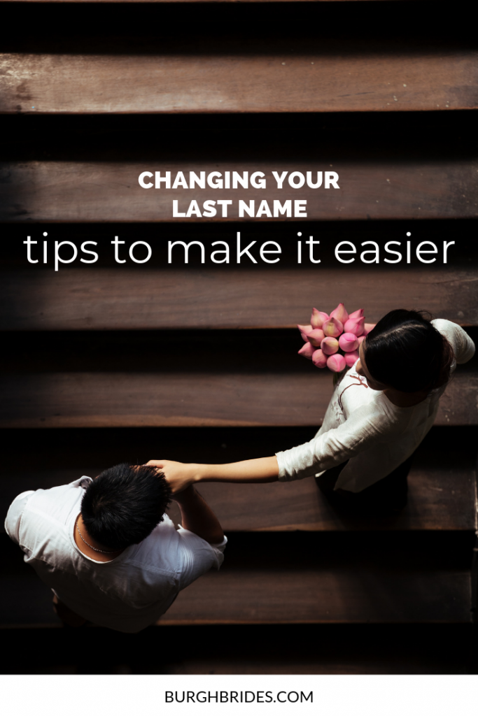 Changing Your Last Name: Tips That Will Make It SO Much Easier! For more wedding planning tips, visit burghbrides.com!