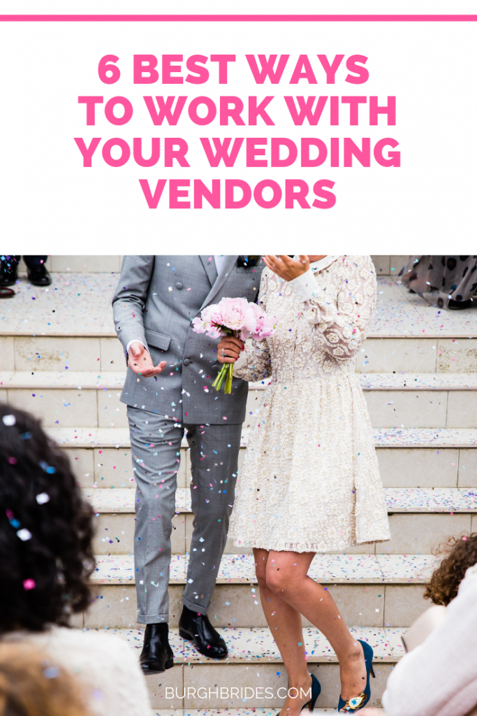 Wedding Vendors: 6 Ways To Best Work with Them. For more wedding planning tips, visit burghbrides.com!